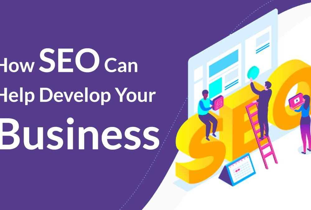 8 Ways SEO Can Help You Develop Your Business