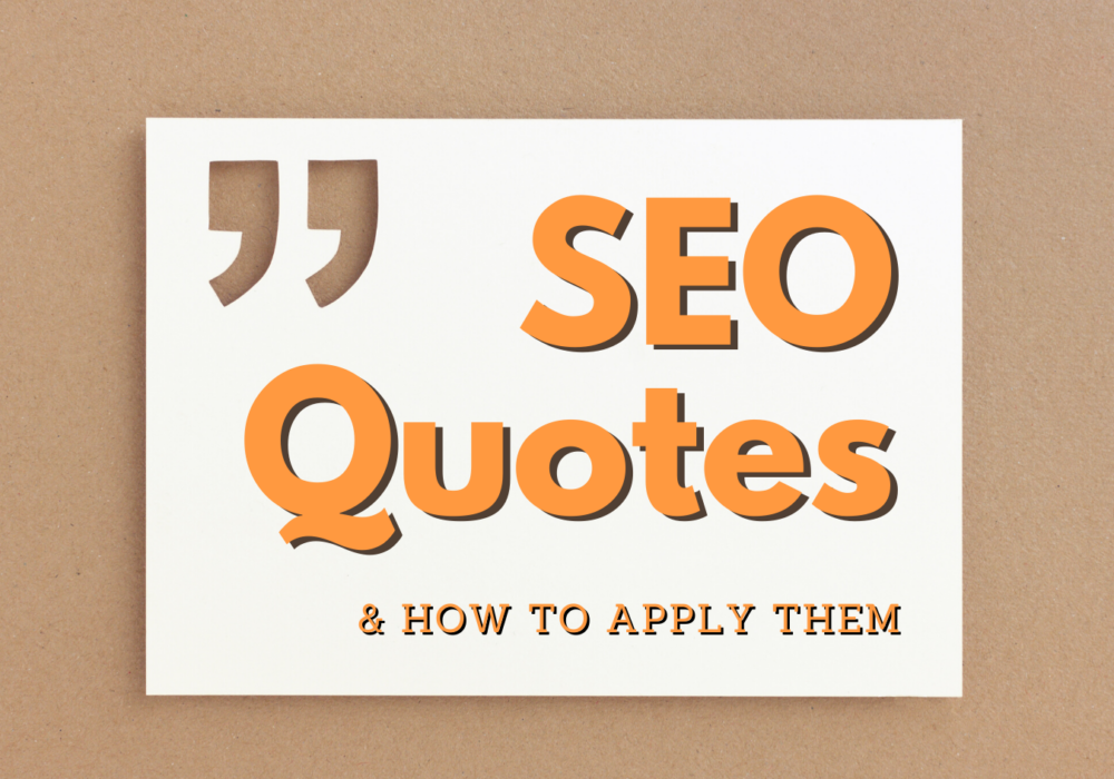 7 Quotes by SEO Experts and How to Apply Them